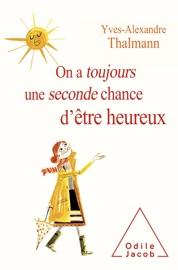 ON A TOUJOURS UNE SECONDE CHANCE DêTRE HEUREUX