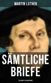 Sämtliche Briefe von Martin Luther (323 Briefe in einem Band)