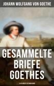Gesammelte Briefe Goethes (3.578 Briefe in einem Band)