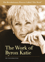 Byron Katie - The Work of Byron Katie artwork