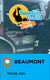 VACATION GOOSE TRAVEL GUIDE BEAUMONT TEXAS, USA