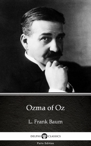 Ozma of Oz by L Frank Baum - Delphi Classics Illustrated