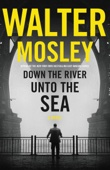 Walter Mosley - Down the River unto the Sea  artwork