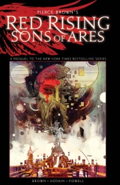 PIERCE BROWNS RED RISING: SONS OF ARES