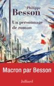 Un personnage de roman - Philippe Besson