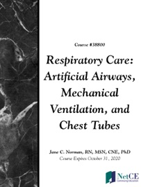 RESPIRATORY CARE: ARTIFICIAL AIRWAYS, MECHANICAL VENTILATION, AND CHEST TUBES