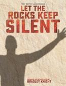 Bradley Knight - Let The Rocks Keep Silent  artwork