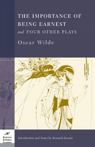 Importance of Being Earnest and Four Other Plays
