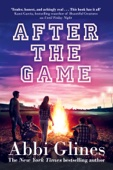 Abbi Glines - After the Game artwork
