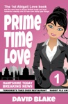 Prime Time Love The 1st Abigail Love Book And The Very Best In Funny British Laugh Out Loud Romantic Comedy Chic Lit Rom Com Story Type Things