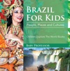 Brazil For Kids People Places And Cultures - Children Explore The World Books