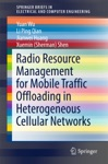 Radio Resource Management For Mobile Traffic Offloading In Heterogeneous Cellular Networks