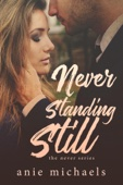Anie Michaels - Never Standing Still  artwork