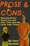 Prose And Cons Rhyming Poetry About Love And Doin Time But Not Lovin Doin Time