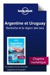 Argentine Et Uruguay 6 - Bariloche Et La Rgion Des Lacs