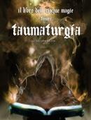 Il Libro delle Cinque Magie - Tomo I - Taumaturgia