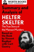 Summary and Analysis of Helter Skelter: The True Story of the Manson Murders - Worth Books Cover Art