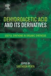 Dehydroacetic Acid And Its Derivatives Enhanced Edition