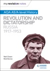 My Revision Notes AQA ASA-level History Revolution And Dictatorship Russia 19171953