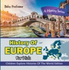 History Of Europe For Kids A History Series - Children Explore Histories Of The World Edition