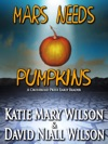 Mars Needs Pumpkins A Crossroad Press Early Reader