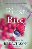 First Bite - Bee Wilson Cover Art