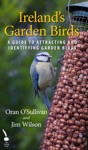 Irelands Garden Birds A Guide To Attracting And Identifying Garden Birds