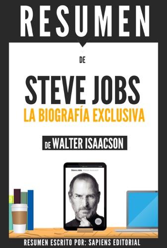 Steve Jobs La Biografia Exclusiva - Resumen del libro de Walter Isaacson