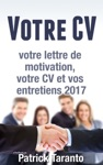 Votre CV Votre Lettre De Motivation Votre CV Et Vos Entretiens 2017