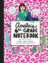 Amelias 6th-Grade Notebook