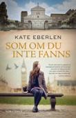 Kate Eberlen - Som om du inte fanns bild