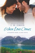 J.H. Croix - When Love Comes  artwork