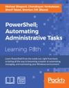 PowerShell Automating Administrative Tasks