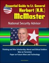 Essential Guide To Lt General Herbert HR McMaster National Security Advisor Thinking And War Scholarship Moral And Ethical Soldiers War On Terrorism Paper On Future Wars And Technology
