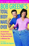 Bob Greenes Total Body Makeover