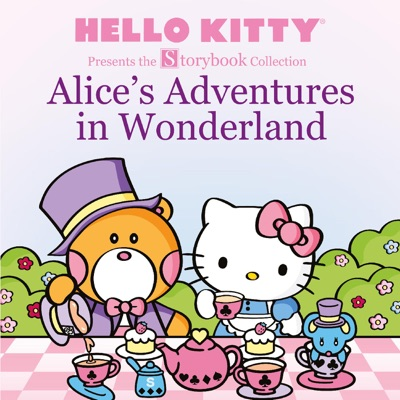 Hello Kitty Presents the Storybook Collection Alices Adventures in Wonderland