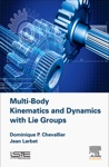 Multi-Body Kinematics And Dynamics With Lie Groups Enhanced Edition