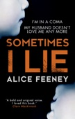 Alice Feeney - Sometimes I Lie artwork