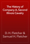 The History Of Company A Second Illinois Cavalry