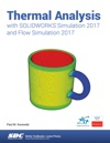Thermal Analysis With SOLIDWORKS Simulation 2017 And Flow Simulation 2017