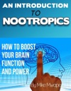 An Introduction To Nootropics  How To Boost Your Brain Function And Power