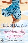 Accidentally On Purpose: Heartbreaker Bay Book 3