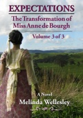 Expectations: The Transformation of Miss Anne de Bourgh (Pride and Prejudice Continued), Volume 3