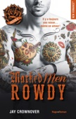 Jay Crownover - Marked Men Saison 5 Rowdy illustration