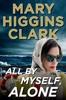 Mary Higgins Clark - All by Myself, Alone  artwork