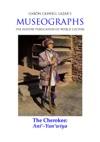 Museographs The Cherokee Ani-Yunwiya