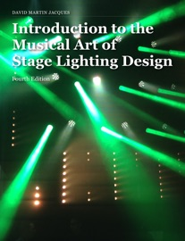 INTRODUCTION TO THE MUSICAL ART OF STAGE LIGHTING DESIGN