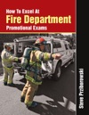 How To Excel At Fire Department Promotional Exams