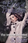 The Eve Of Destruction The Immortal Ones - Book Four