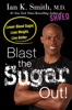 Ian K. Smith, M.D. - Blast the Sugar Out!  artwork